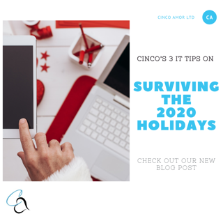 Cinco's 3 IT Tips on Surviving the 2020 Holidays